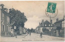 BAR SUR SEINE - Faubourg De Troyes - Bar-sur-Seine