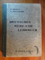 Deutsches Rede - Und Lehrbuch  (F. Meneau - A. Wolfromm) éditions Henri Didier  De 1942 - Livres Scolaires