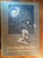 Aus Fernen Welten (Bruno H. Bürgel) éditions De 1910 - Autres