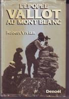 L' EPOPEE VALLOT Au MONT BLANC - Par Robert Vivian - Astronomie Et Géographie - 1986 - Sport - Montagne -  JANSEN
