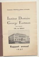 LIBRO LIVRE 1937  - INSTITUT DENTAIRE GEORGES EASTMAN Rue Belliard Bruxelles - Avec Photographies - Biographie