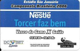 Brasilien: Football Campeonato Brsileiro 2006 - Vasco Da Gama X Goiás - Advertisment Nestlé - Ohne Zuordnung