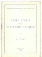 Breve Storia Del Santuario Di Loreto - Congregazione Univ. Della S. Casa, - Religion