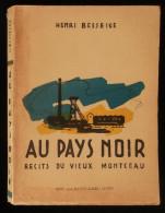 ( Haute-Saone Montceau-les-Mines) AU PAYS NOIR, Récits Du Vieux Montceau Henri BESSEIGE 1952 Envoi - Franche-Comté