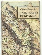 Il Santuario Di Graglia - Celestino Testore, - Religione