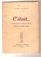 C'était... Fantaisies En Prose Rimée De Gilbert Delahaye ( Scénariste Des Albums Martine) - Editions Unimuse, 1952 - Poésie