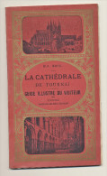 Libro Circa 1920 ? -LA CATHEDRALE DE TOURNAI Guide Illustré Du Visiteur E.D. SOIL - Vasseur Delmée éditeur Illustrations - Cultural