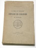 La Noble Et Vertueuse Compagnie Des Marchands De Neuchâtel. - Livres, BD, Revues