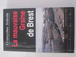 LA MAUVAISE GRAINE DE BREST -  Par FRANCOISE DUBOIS Collection  BREIZH NOIR   éditions  ASTOURE  Policier Breton - Non Classés