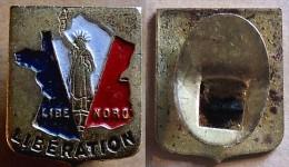 Ancien Petit Insigne Patriotique De Boutonnière - Libération Du Nord De La France Avec La Statue De La Liberté WW2 - 1939-45