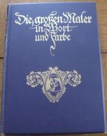 Die Grossen Maler In Wort Und Farbe - Philippi - 96 Pages  De Texte Et 120 Ill.coul. Début 1900 Couverture Rigide - Peinture & Sculpture