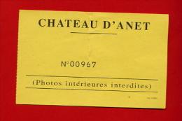"937-1 - Ticket  ""Château D´ Anet "" Pour Collection - Eintrittskarten"