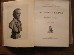 Collection Froehner. 1. Inscriptions Grecques Louis Robert 1936  Grèce Antique    Archéologie - Archeologia