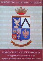 ESERCITO ITALIANO REPARTI DISTRETTO MILITARE UDINE - Regiments