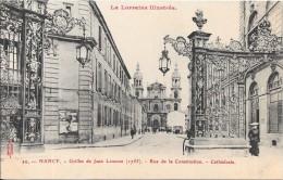 NANCY - 54 -  Grilles De Jean Lamour - Rue De La Constitution - Cathédrale - JL - - Nancy