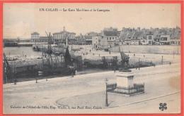 CPA 62 CALAIS - La GARE MARITIME Et Le COURGAIN - Calais