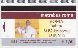 BIGLIETTO METRO ROMA PAPA FRANCESCO 2013 - Subway