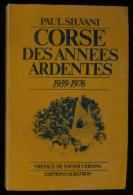 CORSE DES ANNEES ARDENTES 1939-1976 Paul SILVANI Préface Par Xavier VERSINI 1976 - Corse