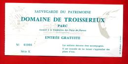 """963-1 -   Ticket  """" Domaine De Troissereux  ( Parc )  """"  Pour Collection - Eintrittskarten"""