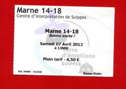 """965-1 -   Ticket  """" Centre D´interprétation De Suippes  """"  Pour Collection - Eintrittskarten"""