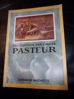 Hachette Encyclopedie Par L Image : Pasteur 1950 TBE - Encyclopédies