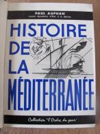 Histoire De La Mediterranee Paul Auphan Etat Marine Phenicien Grec Alexandre Rome Islam Musulman Ottoman Chretien1962 - Historia