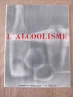 1956 L Alcoolisme Documentation Francaise Illustree Consommation Alcool Prevention Accident - Santé