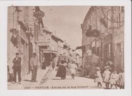CPM - REPRODUCTION - PERTUIS - Entrée De La Rue Colbert