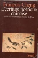 L'écriture Poétique Chinoise Par François Cheng - Poésie