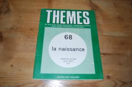 Thèmes N°68 (1971) La Naissance, Editions Armand Colin Bourrelier, Bon état, 48 Pages - Science