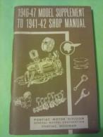 Pontiac Motor Division, 1946-47 Model Supplement To 1941-42 Shop Manual, General Motors Corporation, Pontiac, Michigan - Livres Anciens