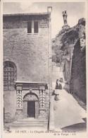 43---LE PUY---la Chapelle Des Pénitents Et La Montée De La Vierge---voir 2 Scans - Le Puy En Velay