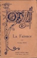 LIVRES - ART - LA FAÏENCE - THEODORE DECK - EDITEUR GRÜND - 1928 - Lire Description - Art