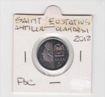 ANTILLE OLANDESI SAINT EUSTATIUS   5 SABA  ANNO 2012  UNC - Antille Olandesi