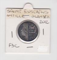 ANTILLE OLANDESI SAINT EUSTATIUS   25 SABA  ANNO 2012  UNC - Antille Olandesi