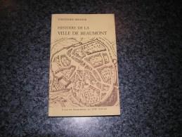 HISTOIRE DE LA VILLE DE BEAUMONT Bernier Régionalisme Seigneurie Château Histoire De Croy Prévôté Hainaut Avesnes Blois - België