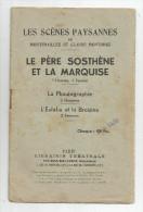 G-I-E , LES SCENES PAYSANNES De Montenailles Et C. Montorge , Le Père Sosthéne Et La Marquise , Frais Fr : 1.75€ - Theatre