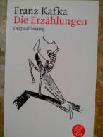 Franz Kafka Die Erzählungen Und Andere Ausgewählte Prosa Originalfassung 2003 Fischer Taschenbuch Verlag ALLEMAND - Livres, BD, Revues