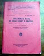 """ITALIA REGNO 1937 LIBRO """"L'ADDESTRAMENTO TATTICO DEI MINORI REPARTI DI FANTERIA"""" - Libri"""
