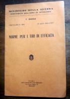 """ITALIA REGNO 1940 LIBRO """"NORME PER I TIRI IN EFFICACIA"""" - Libri"""