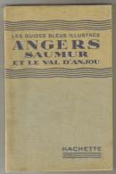 """Guide Ancien 1934 Les Guides Bleu """"Angers"""" Saumur Et Le Val D'Anjou - Géographie"""