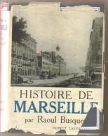 """Livre Ancien 1945 """"histoire De Marseille"""" Par Raoul Busquet - Bretagne"""