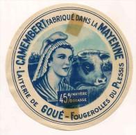 ETIQUETTE DE FROMAGE  Camembert FABRIQUE DANS LA MAYENNE GOUE FOUGEROLLES DU PLESSIS - Formaggio