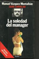 Manuel VAZQUEZ MONTALBAN La Soledad Del Manager - Livres, BD, Revues
