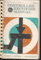 DC2) CONTROLLED RECTIFIER MANUAL THEORY RATINGS APPLICATION GENERAL ELECTIC 1960 -256 PAGINE CON MOLTE ILLUSTRAZIONI IN - Libri, Riviste, Fumetti