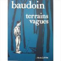 Terrains Vagues De Edmond Baudoin. - Autres Auteurs