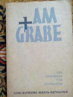 AM GRABBE EIN HILFBUCH FÜR GRABREDEN Von ALPHONS MARIA RATHGEBER1950 ECHTER VERLAG WÜRZBURG - Christianisme