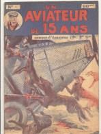 Un Aviateur De 15 Ans Par Arnould Galopin Lot De 20 Numéros En état Très Correct Voir Descriptif - Books, Magazines, Comics