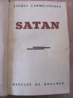 1948 SATAN Les Etudes Carmelitaines Desclee De Brouwer Diable Demon Demonologie Sorcellerie Contre Torpilleur Marceau - Religión