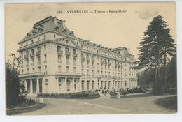 VERSAILLES - TRIANON - Palace Hôtel - Versailles